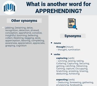 Apprehending, synonym Apprehending, another word for Apprehending, words like Apprehending, thesaurus Apprehending