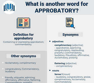 approbatory, synonym approbatory, another word for approbatory, words like approbatory, thesaurus approbatory