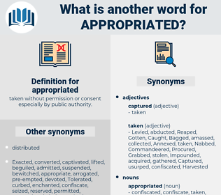appropriated, synonym appropriated, another word for appropriated, words like appropriated, thesaurus appropriated