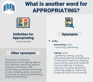 Appropriating, synonym Appropriating, another word for Appropriating, words like Appropriating, thesaurus Appropriating