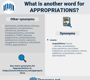 appropriations, synonym appropriations, another word for appropriations, words like appropriations, thesaurus appropriations