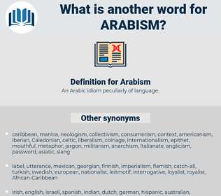 Arabism, synonym Arabism, another word for Arabism, words like Arabism, thesaurus Arabism