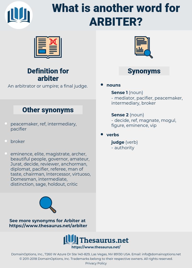 arbiter, synonym arbiter, another word for arbiter, words like arbiter, thesaurus arbiter