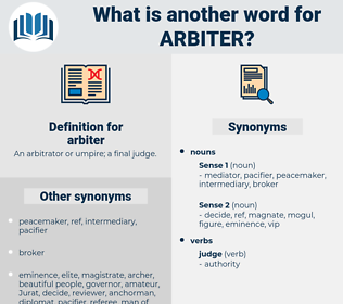arbiter, synonym arbiter, another word for arbiter, words like arbiter, thesaurus arbiter