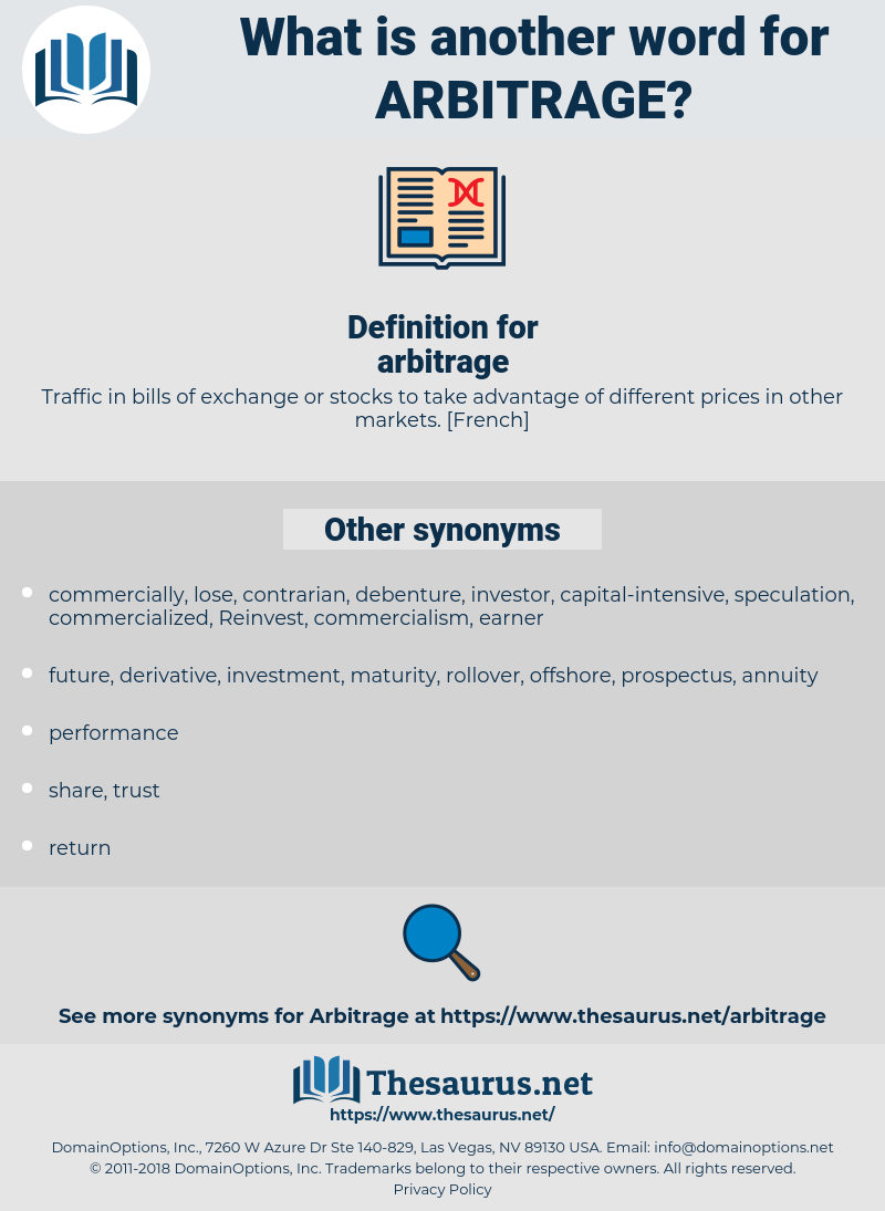 arbitrage, synonym arbitrage, another word for arbitrage, words like arbitrage, thesaurus arbitrage