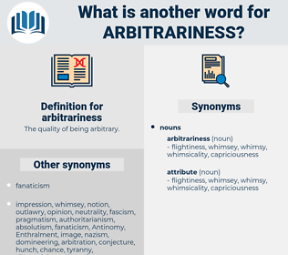 arbitrariness, synonym arbitrariness, another word for arbitrariness, words like arbitrariness, thesaurus arbitrariness