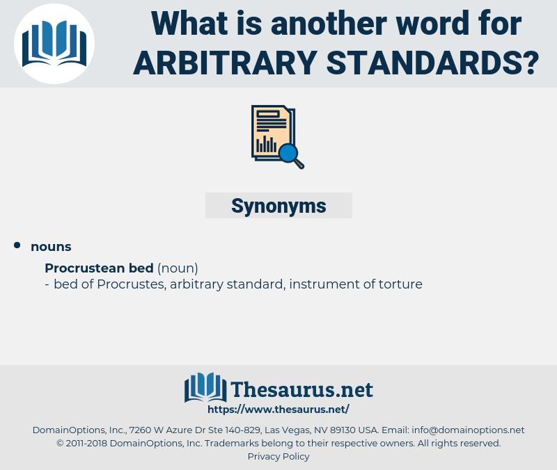 arbitrary standards, synonym arbitrary standards, another word for arbitrary standards, words like arbitrary standards, thesaurus arbitrary standards