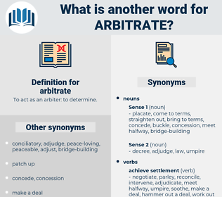 arbitrate, synonym arbitrate, another word for arbitrate, words like arbitrate, thesaurus arbitrate