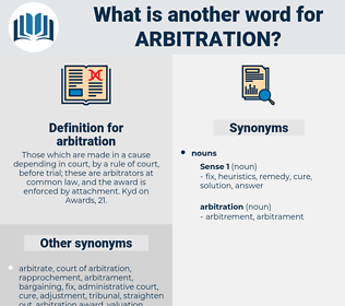 arbitration, synonym arbitration, another word for arbitration, words like arbitration, thesaurus arbitration
