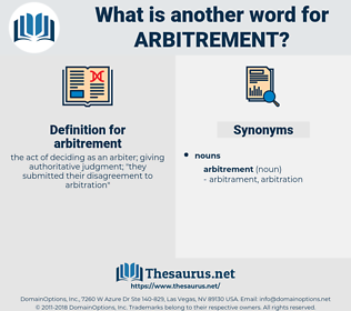 arbitrement, synonym arbitrement, another word for arbitrement, words like arbitrement, thesaurus arbitrement