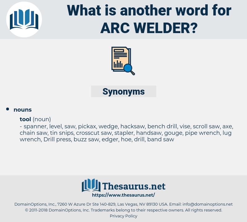 arc welder, synonym arc welder, another word for arc welder, words like arc welder, thesaurus arc welder