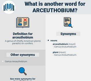 arceuthobium, synonym arceuthobium, another word for arceuthobium, words like arceuthobium, thesaurus arceuthobium