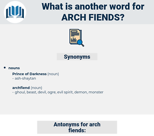 arch-fiends, synonym arch-fiends, another word for arch-fiends, words like arch-fiends, thesaurus arch-fiends
