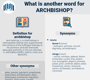 archbishop, synonym archbishop, another word for archbishop, words like archbishop, thesaurus archbishop