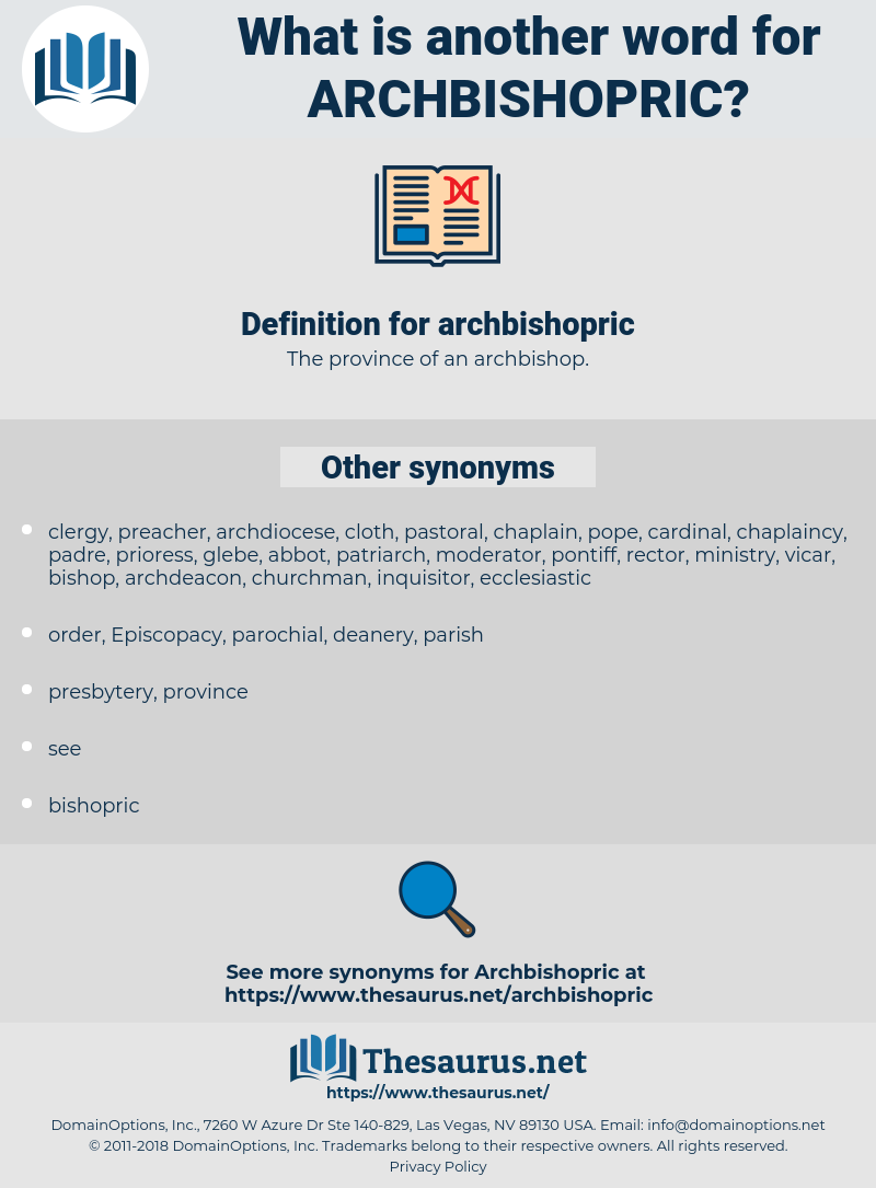 archbishopric, synonym archbishopric, another word for archbishopric, words like archbishopric, thesaurus archbishopric