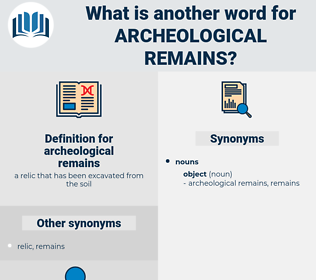 archeological remains, synonym archeological remains, another word for archeological remains, words like archeological remains, thesaurus archeological remains