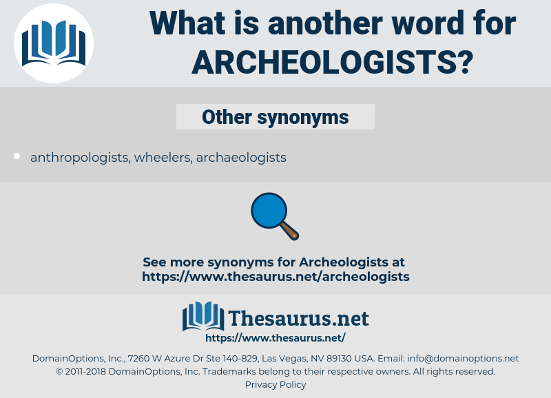 archeologists, synonym archeologists, another word for archeologists, words like archeologists, thesaurus archeologists