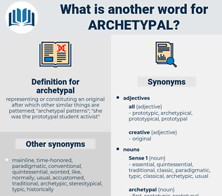 archetypal, synonym archetypal, another word for archetypal, words like archetypal, thesaurus archetypal