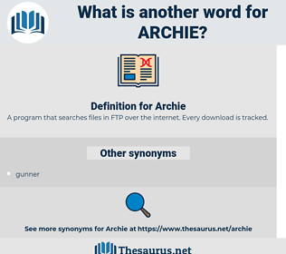 Archie, synonym Archie, another word for Archie, words like Archie, thesaurus Archie