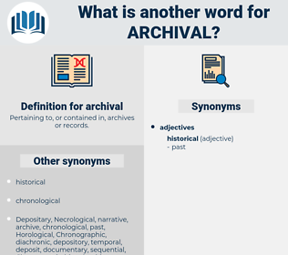 archival, synonym archival, another word for archival, words like archival, thesaurus archival
