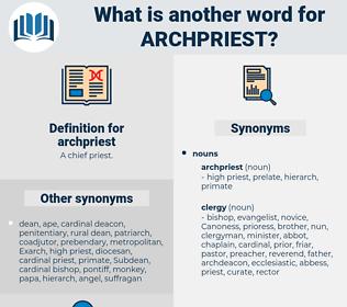 archpriest, synonym archpriest, another word for archpriest, words like archpriest, thesaurus archpriest