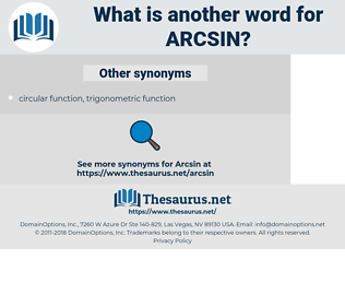 arcsin, synonym arcsin, another word for arcsin, words like arcsin, thesaurus arcsin