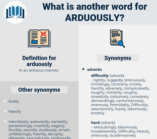 arduously, synonym arduously, another word for arduously, words like arduously, thesaurus arduously