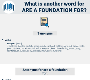 are a foundation for, synonym are a foundation for, another word for are a foundation for, words like are a foundation for, thesaurus are a foundation for