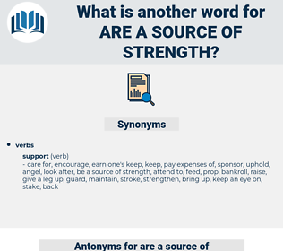 are a source of strength, synonym are a source of strength, another word for are a source of strength, words like are a source of strength, thesaurus are a source of strength
