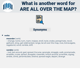 are all over the map, synonym are all over the map, another word for are all over the map, words like are all over the map, thesaurus are all over the map