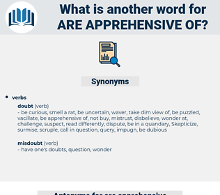 are apprehensive of, synonym are apprehensive of, another word for are apprehensive of, words like are apprehensive of, thesaurus are apprehensive of