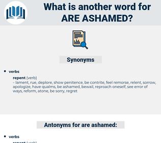 are ashamed, synonym are ashamed, another word for are ashamed, words like are ashamed, thesaurus are ashamed