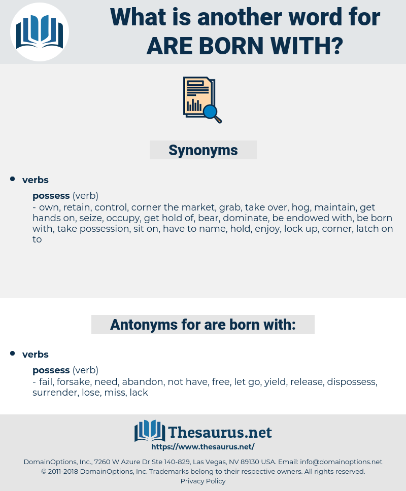 are born with, synonym are born with, another word for are born with, words like are born with, thesaurus are born with