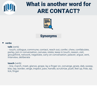 are contact, synonym are contact, another word for are contact, words like are contact, thesaurus are contact