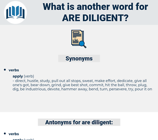 are diligent, synonym are diligent, another word for are diligent, words like are diligent, thesaurus are diligent