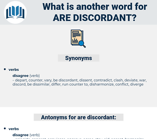 are discordant, synonym are discordant, another word for are discordant, words like are discordant, thesaurus are discordant