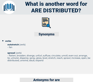 are distributed, synonym are distributed, another word for are distributed, words like are distributed, thesaurus are distributed