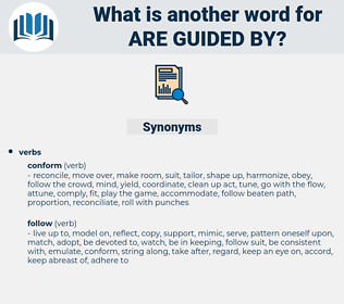 are guided by, synonym are guided by, another word for are guided by, words like are guided by, thesaurus are guided by