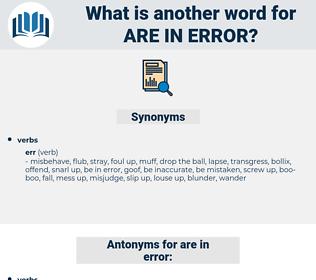 are in error, synonym are in error, another word for are in error, words like are in error, thesaurus are in error