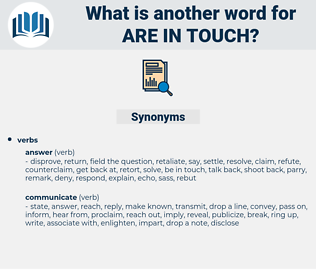 are in touch, synonym are in touch, another word for are in touch, words like are in touch, thesaurus are in touch