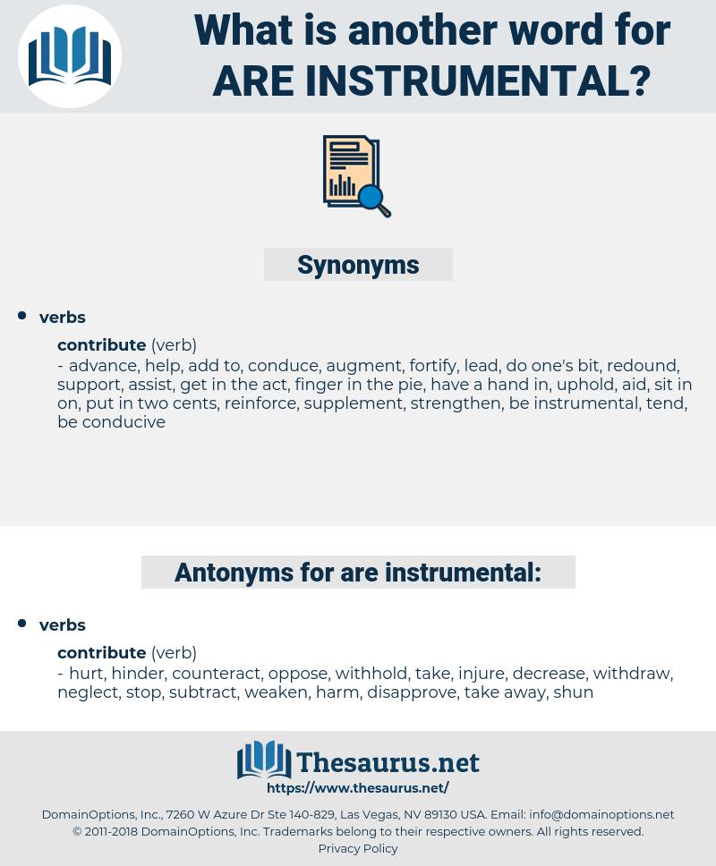 are instrumental, synonym are instrumental, another word for are instrumental, words like are instrumental, thesaurus are instrumental