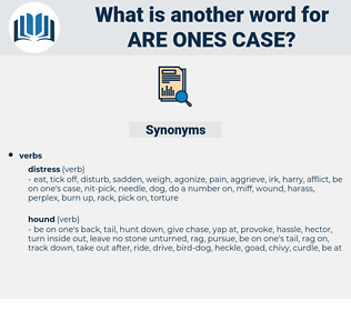 are ones case, synonym are ones case, another word for are ones case, words like are ones case, thesaurus are ones case