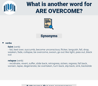 are overcome, synonym are overcome, another word for are overcome, words like are overcome, thesaurus are overcome