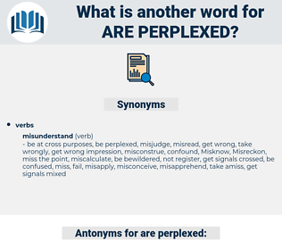 are perplexed, synonym are perplexed, another word for are perplexed, words like are perplexed, thesaurus are perplexed