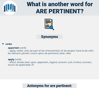 are pertinent, synonym are pertinent, another word for are pertinent, words like are pertinent, thesaurus are pertinent