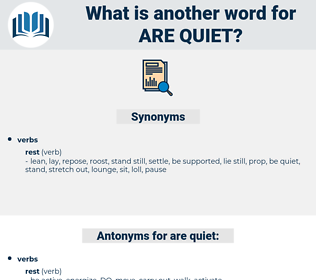 are quiet, synonym are quiet, another word for are quiet, words like are quiet, thesaurus are quiet
