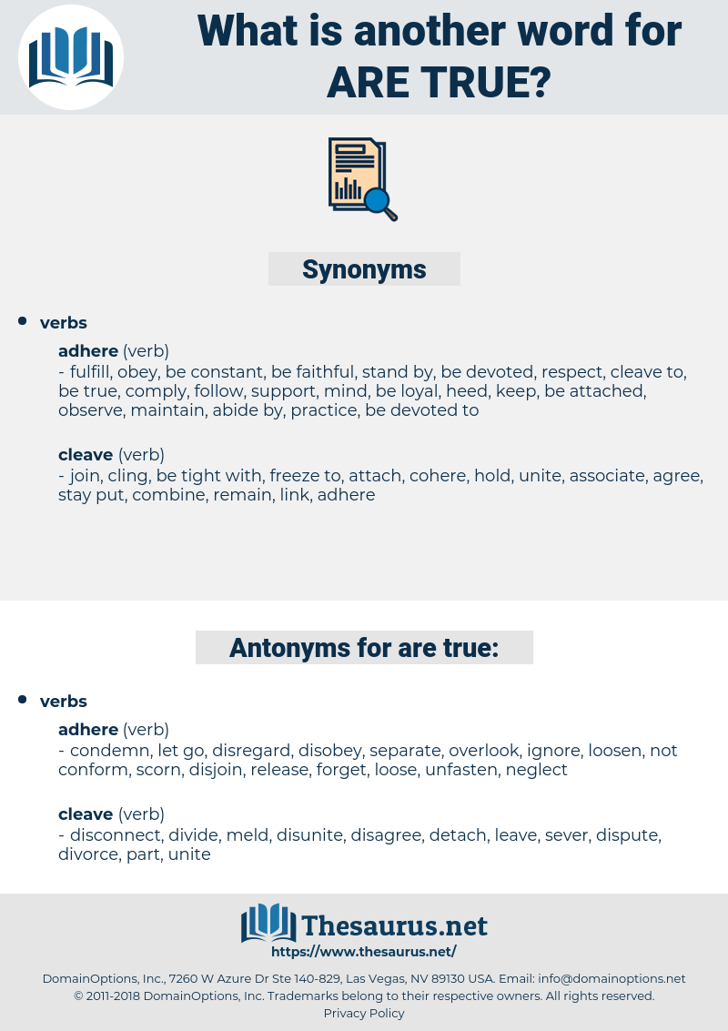 are true, synonym are true, another word for are true, words like are true, thesaurus are true