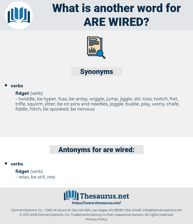 are wired, synonym are wired, another word for are wired, words like are wired, thesaurus are wired