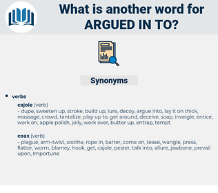 argued in to, synonym argued in to, another word for argued in to, words like argued in to, thesaurus argued in to