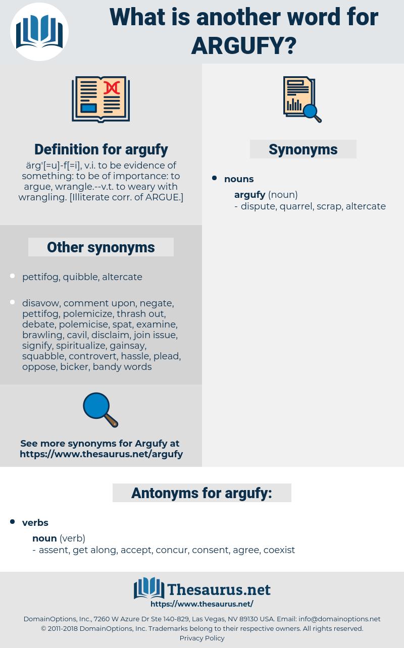argufy, synonym argufy, another word for argufy, words like argufy, thesaurus argufy
